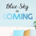 Sticker Blue Sky is coming