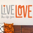 Sticker Live the life you love