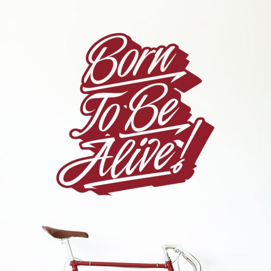 Sticker Born to be Alive Stickers Texte et Citations Gali Art
